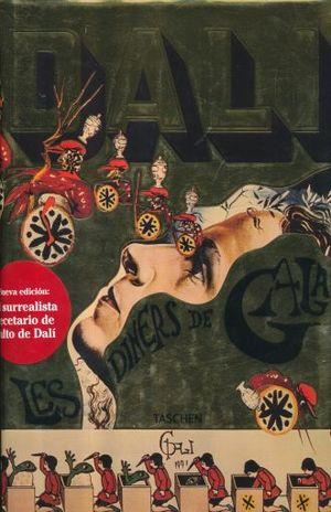 SALVADOR DALI LES DINERS DE GALA / EL SURREALISTA RECETARIO DE CULTO DE DALI / PD.