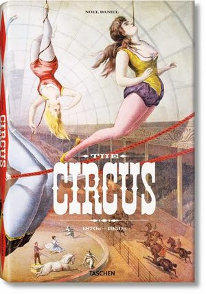 CIRCUS 1870 - 1950, THE