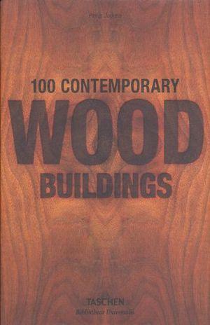 100 CONTEMPORARY WOOD BUILDINGS / 100 EDIFICIOS DE MADERA CONTEMPORANEOS / PD.