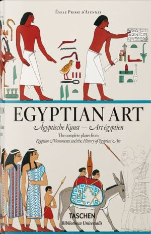 EGYPTIAN ART. THE COMPLETE PLATES FROM MONUMENTS EGYPTIENS & HISTOIRE DE L ART EGYPTIEN / PD. (INGLES - ALEMAN - FRANCES)