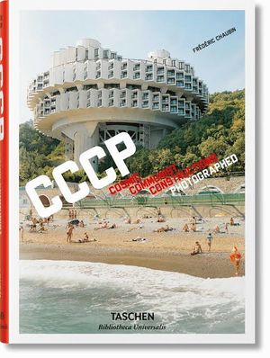 CCCP COSMIC COMUNIST CONSTRUCTIONS PHOTOGRAPHED. BIBLIOTHECA UNIVERSALIS