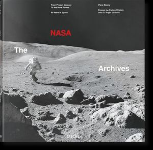 THE NASA ARCHIVES. FROM PROJECT MERCURY TO THE MARS ROVERS / 60 YEARS IN SPACE / PD. (INGLES)