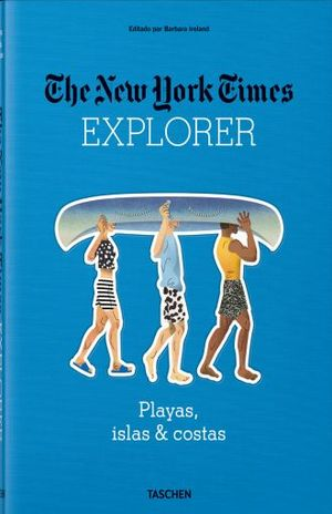 THE NEW YORK TIMES EXPLORER. PLAYAS ISLAS & COSTAS / PD.