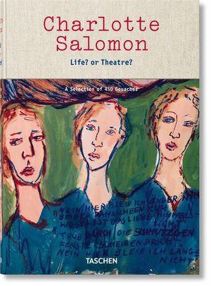 CHARLOTTE SALOMON. LIFE OR THEATRE