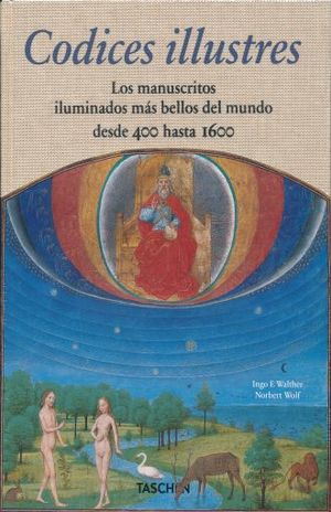 CODICES ILLUSTRES. LOS MANUSCRITOS ILUMINADOS MAS BELLOS DEL MUNDO DESDE 400 HASTA 1600 / PD.