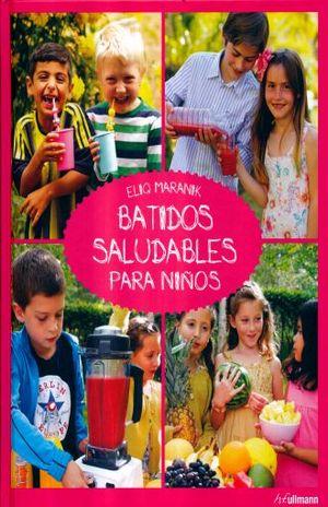 BATIDOS SALUDABLES PARA NIÑOS / PD.