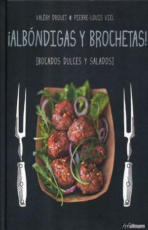 ALBONDIGAS Y BROCHETAS. BOCADOS DULCES Y SALADOS / PD.