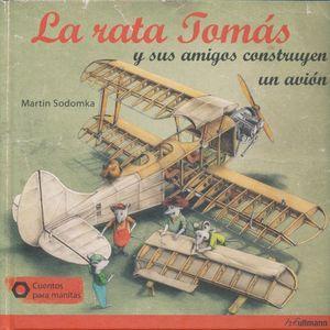 RATA TOMAS Y SUS AMIGOS CONSTRUYEN UN AVION, LA / PD.