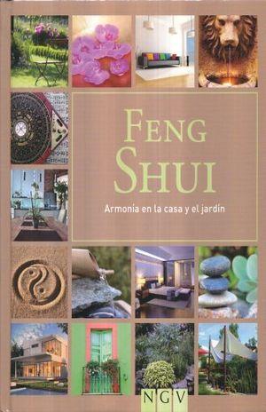FENG SHUI. ARMONIA EN LA CASA Y EL JARDIN / PD.