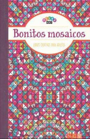 BONITOS MOSAICOS / SERIE LIBROS CREATIVOS PARA ADULTOS