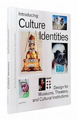 INTRODUCING. CULTURE INDENTITIES DESIGN FOR MUSEUMS THEATERS AND CULTURAL INSTITUTIONS / PD.