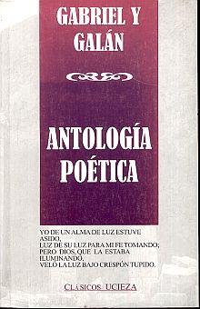 ANTOLOGIA POETICA / GABRIEL Y GALAN