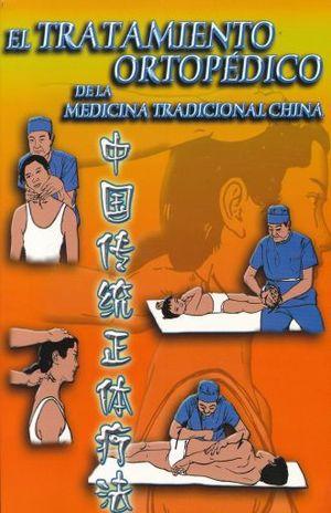 TRATAMIENTO ORTOPEDICO DE LA MEDICINA TRADICIONAL CHINA, EL
