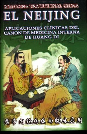 NEIJING, EL. APLICACIONES CLINICAS DEL CANON DE MEDICINA INTERNA DE HUANGDI