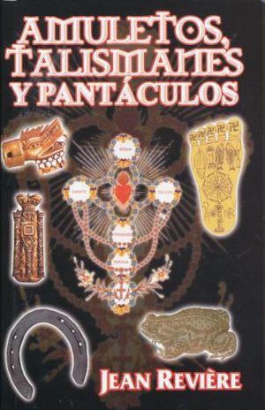 AMULETOS TALISMANES Y PANTACULOS