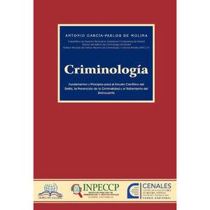 CRIMINOLOGIA. FUNDAMENTOS Y PRINCIPIOS PARA EL ESTUDIO CIENTIFICO DEL DELITO LA PREVENCION DE LA CRIMINALIDAD Y EL TRATAMIENTO DEL DELINCUENTE