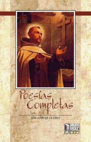 POESIAS COMPLETAS / SAN JUAN DE LA CRUZ