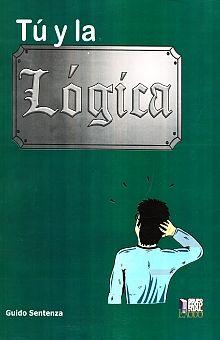 TU Y LA LOGICA. BACHILLERATO