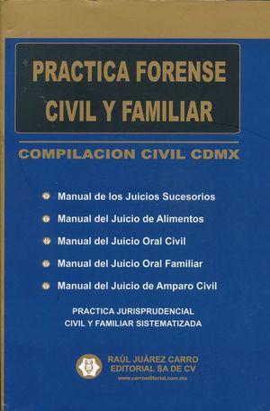 COMPILACION CIVIL CDMX / PRACTICA FORENSE CIVIL Y FAMILIAR (INCLUYE CD)
