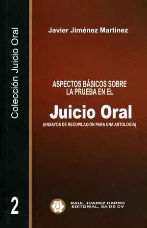 Aspectos básicos sobre la prueba en el juicio oral (Ensayos de recopilación para una antología) / Vol. 2