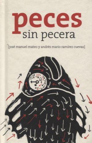 PECES SIN PECERA / PD.