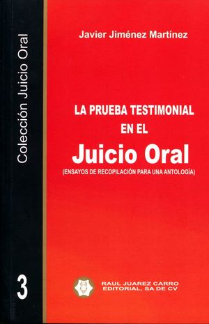 La prueba testimonial en el juicio oral (Ensayos de recopilación para una antología) / Vol. 3
