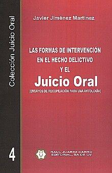 Las formas de intervención en el hecho delictivo y el juicio oral (Ensayos de recopilación para una antología) / Vol. 4