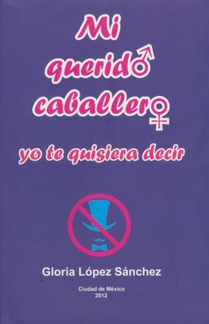 MI QUERIDO CABALLERO YO TE QUISIERA DECIR (INCLUYE CD)