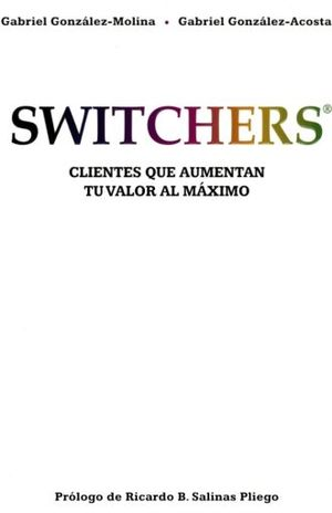SWITCHERS. CLIENTES QUE AUMENTAN  TU VALOR AL MAXIMO / PD.