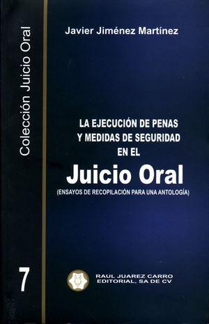 La ejecución de penas y medidas de seguridad en el juicio oral (Ensayos de recopilación para una antología) / Vol. 7