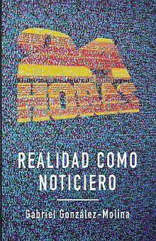 REALIDAD COMO NOTICIERO / PD.