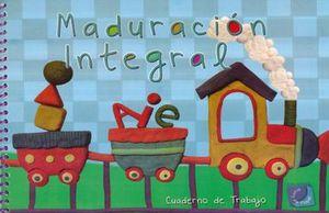 MADURACION INTEGRAL CUADERNO DE TRABAJO. PREESCOLAR