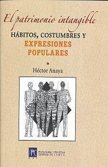 PATRIMONIO INTANGIBLE. HABITOS COSTUMBRES Y EXPRESIONES POPULARES