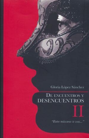 DE ENCUENTROS Y DESENCUENTROS II