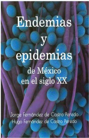 ENDEMIAS Y EPIDEMIAS DE MEXICO EN EL SIGLO XX