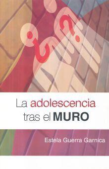 ADOLESCENCIA TRAS EL MURO, LA / 2 ED.