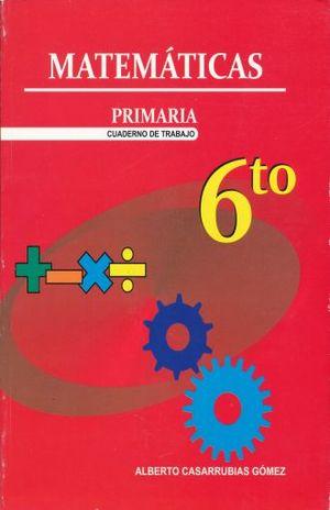 MATEMATICAS 6. CUADERNO DE TRABAJO. PRIMARIA