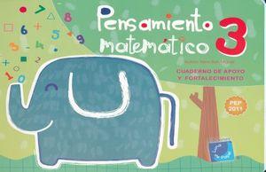 PENSAMIENTO MATEMATICO 3. CUADERNO DE APOYO Y FORTALECIMIENTO. PREESCOLAR