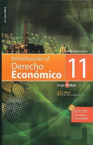 INTRODUCCION AL DERECHO ECONOMICO / 11 ED.