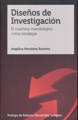 DISEÑOS DE INVESTIGACION. EL COACHING METODOLOGICO COMO ESTRATEGIA