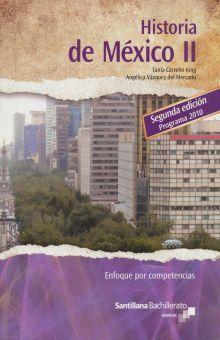 HISTORIA DE MEXICO II. ENFOQUE POR COMPETENCIAS BACHILLERATO / 2 ED.