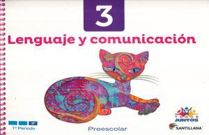 LENGUAJE Y COMUNICACION 3. PREESCOLAR TODOS JUNTOS