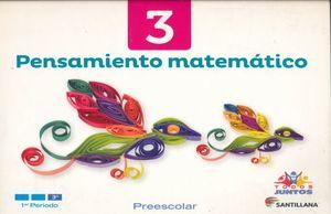 PENSAMIENTO MATEMATICO 3. PREESCOLAR TODOS JUNTOS