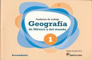 GEOGRAFIA DE MEXICO Y DEL MUNDO. CUADERNO DE TRABAJO SECUNDARIA