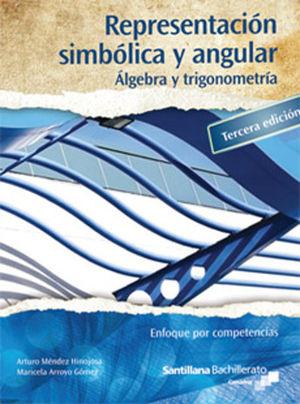 REPRESENTACION SIMBOLICA Y ANGULAR. ALGEBRA Y TRIGONOMETRIA BACHILLERATO CONALEP / 3 ED.