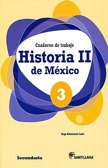 HISTORIA DE MEXICO 2. CUADERNO DE TRABAJO 3 SECUNDARIA