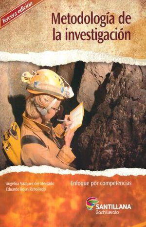 METODOLOGIA DE LA INVESTIGACION ENFOQUE POR COMPETENCIAS. BACHILLERATO / 3 ED.