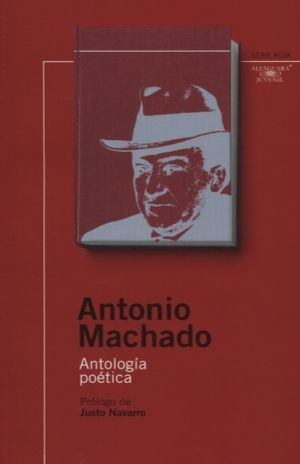 ANTONIO MACHADO. ANTOLOGIA POETICA