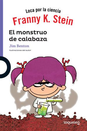 FRANNY K STEIN. EL MONSTRUO DE CALABAZA / 2 ED.