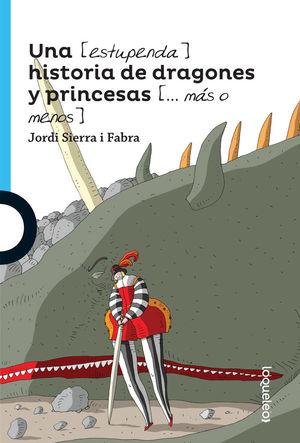 UNA ESTUPENDA HISTORIA DE DRAGONES Y PRINCESAS MAS O MENOS / 2 ED.